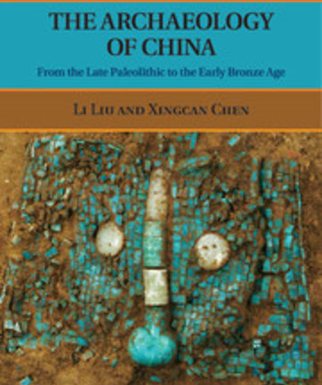 The Archaeology of China: From the late Paleolithic to the early Bronze Age.